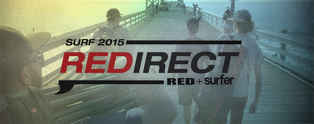 REDirect Surf 2015, RED and Surfer Magazine